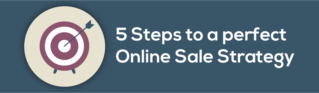 5 steps to perfect online sales strategy